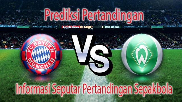 Perkiraan Bayern Munchen VS Werder Bremen