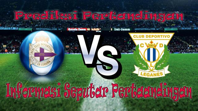 Perkiraan Deportivo La Coruna vs Leganes